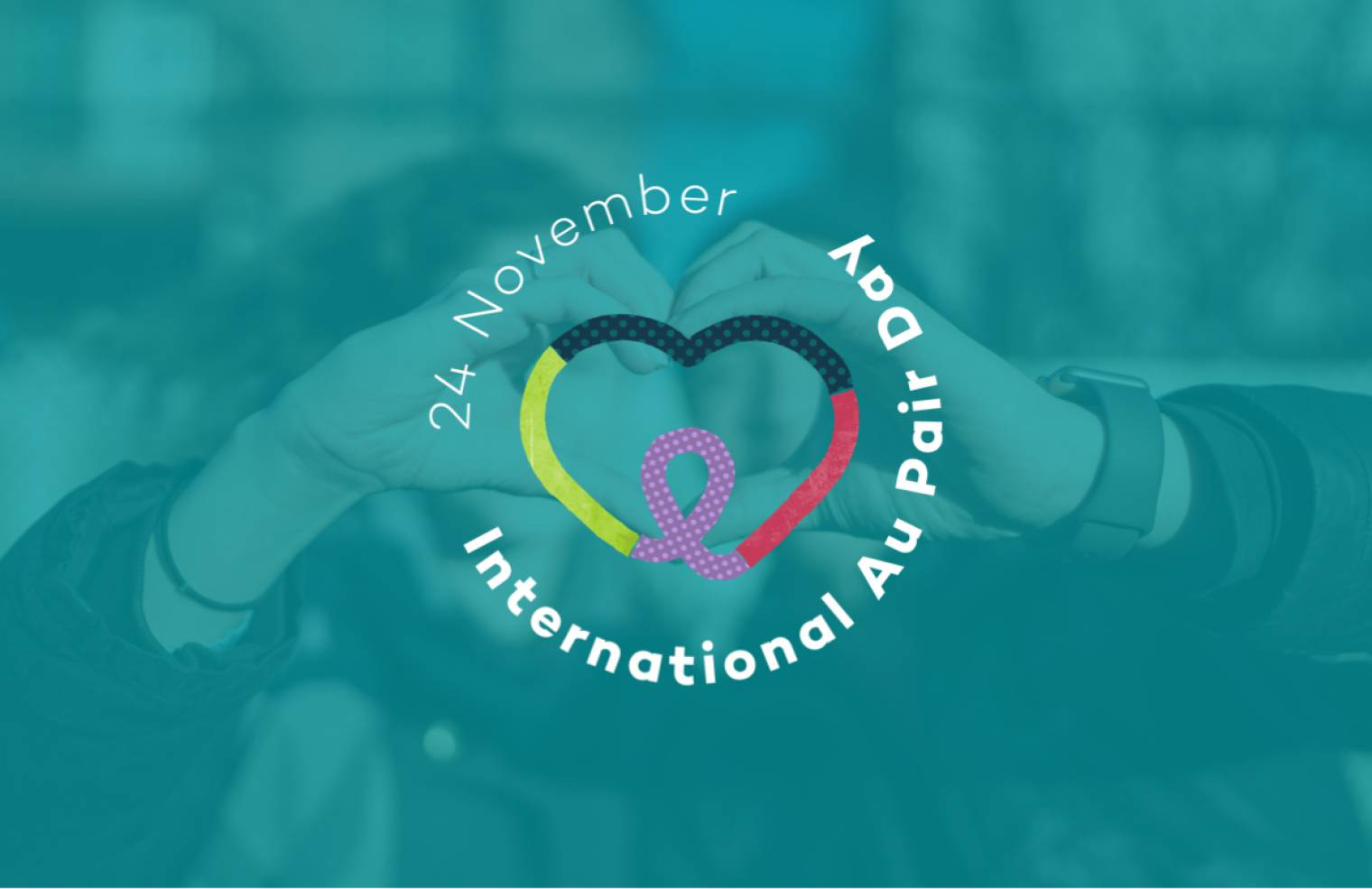 Let's Celebrate Au Pairs! International Au Pair Day